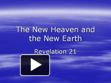 Ppt The New Heaven And The New Earth Powerpoint