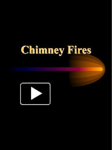 Ppt Chimney Fires Powerpoint Presentation Free To