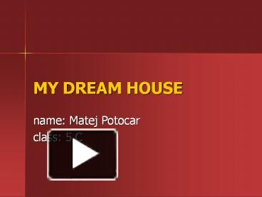 Ppt My Dream House Powerpoint Presentation Free To
