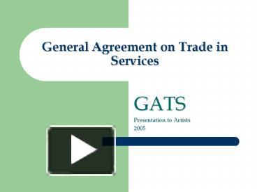 Ppt general agreement on trade in services powerpoint presentation ppt general agreement on trade in services powerpoint presentation free to view id 1861f ymyxy platinumwayz