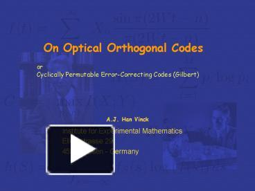 PPT – On Optical Orthogonal Codes PowerPoint presentation