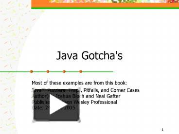 PPT – Java Gotcha's PowerPoint presentation | free to view - id