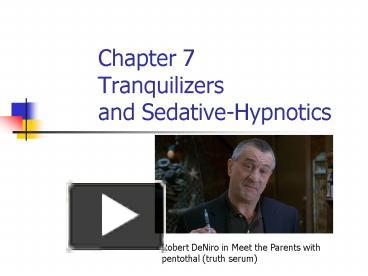 PPT – Chapter 7 Tranquilizers and SedativeHypnotics PowerPoint