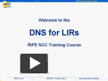 PPT – Welcome to the DNS for LIRs RIPE NCC Training Course