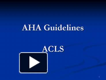 Ppt aha guidelines acls powerpoint presentation free to view ppt aha guidelines acls powerpoint presentation free to view id 19d904 zdc1z toneelgroepblik Gallery
