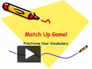 PPT – Match Up Game PowerPoint presentation | free to view