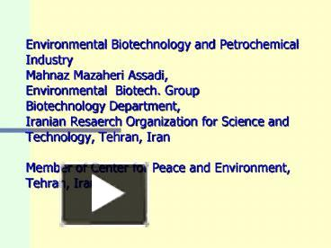 PPT – Environmental Biotechnology and Petrochemical Industry Mahnaz