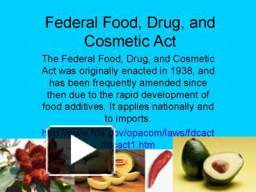 drug and cosmetic act 21 usc 9 - federal food, drug, and cosmetic act publication title: united states code, 2006 edition, supplement 5, title 21 - food and drugs.