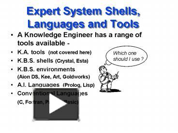 PPT – Expert System Shells, Languages and Tools PowerPoint