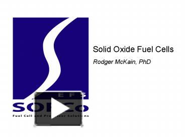 PPT – Solid Oxide Fuel Cells PowerPoint presentation | free to view