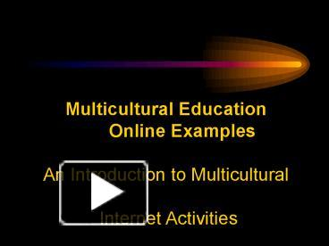 Ppt multicultural education powerpoint presentation free to ppt multicultural education powerpoint presentation free to view id 1b9932 zdc1z toneelgroepblik Images