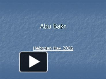 PPT – Abu Bakr PowerPoint presentation | free to view - id
