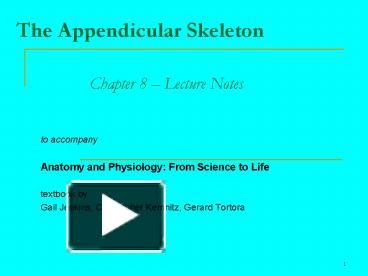 PPT The Appendicular Skeleton Chapter 8 Lecture Notes PowerPoint Presentation