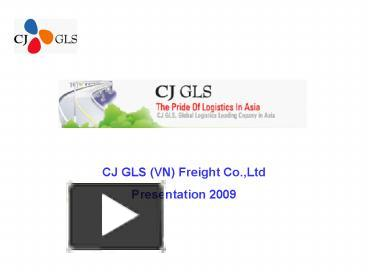 PPT – CJ GLS (VN) Freight Co ,Ltd PowerPoint presentation
