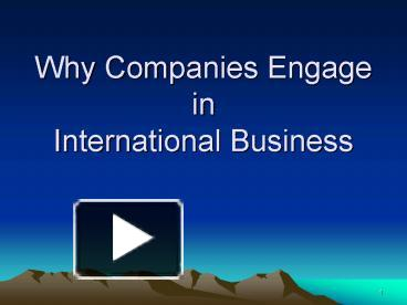 how and why do companies engage in international business