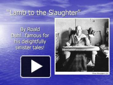 lamb to the slaughter powerpoint