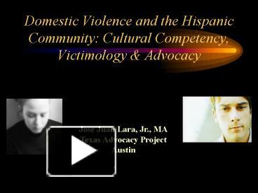 PPT – Domestic Violence and the Hispanic Community: Cultural