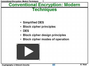 PPT – Conventional Encryption: Modern Techniques PowerPoint