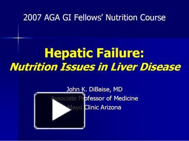 Ppt hepatic failure nutrition issues in liver disease ppt hepatic failure nutrition issues in liver disease powerpoint presentation free to view id 1d3e6 mdrkz toneelgroepblik Image collections