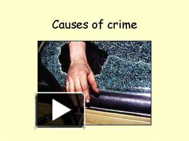 """cause of crime Two major types of theories of crime – although it has never been proven that various kinds of mental illnesses """"cause"""" crime."""