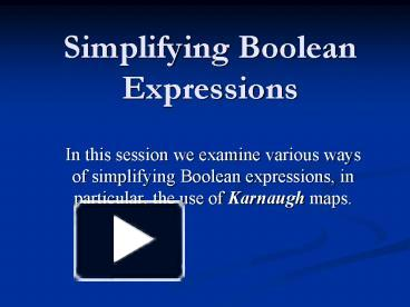 PPT – Simplifying Boolean Expressions PowerPoint