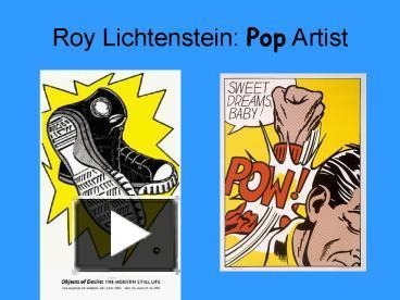 ppt roy lichtenstein pop artist powerpoint presentation free to