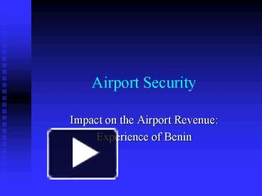 PPT – Airport Security PowerPoint presentation | free to view - id