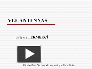 PPT – VLF ANTENNAS PowerPoint presentation | free to view