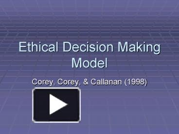 PPT – Ethical Decision Making Model PowerPoint presentation