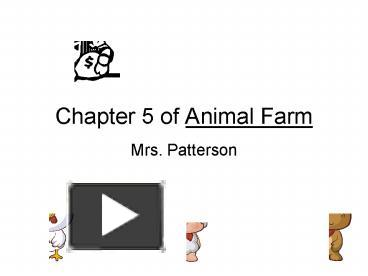 Ppt Chapter 5 Of Animal Farm Powerpoint Presentation Free To