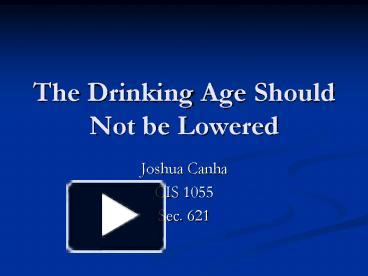 ppt the drinking age should not be lowered powerpoint ppt the drinking age should not be lowered powerpoint presentation to view id 1ec0f9 yzq1z