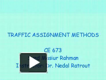 PPT – TRAFFIC ASSIGNMENT METHODS PowerPoint presentation