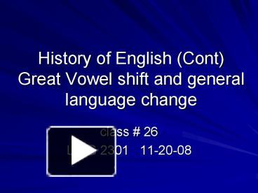 the great vowel shift in english english language essay A brief history of english,  the language we call english was first brought to the north sea coasts of england in the 5th  the great english vowel shift,.