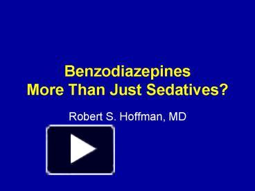 PPT – Benzodiazepines More Than Just Sedatives PowerPoint