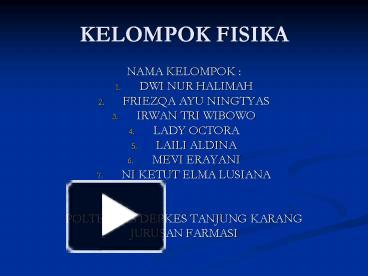 Ppt kelompok fisika powerpoint presentation free to view id ppt kelompok fisika powerpoint presentation free to view id 1fa769 zdc1z ccuart Image collections