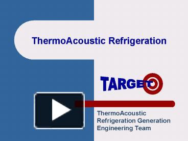 ppt thermoacoustic refrigeration powerpoint presentation free to download id 1fd887 zdm3z