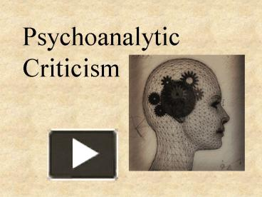 psychoanalytic criticism in my last duchess Psychoanalysis was founded by sigmund freud 'i remember one day when i was a little kid, and my mother and i were planning to go out shopping together.