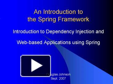 PPT – An Introduction to the Spring Framework PowerPoint