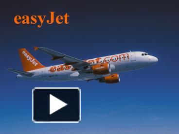 Ppt easyjet powerpoint presentation free to view id 20154 nzlhn toneelgroepblik Choice Image