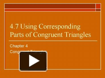 PPT – 4 7 Using Corresponding Parts of Congruent Triangles