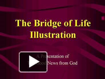 PPT – The Bridge of Life Illustration PowerPoint ...