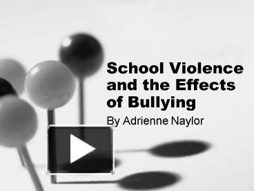 Ppt school violence and the effects of bullying powerpoint ppt school violence and the effects of bullying powerpoint presentation free to view id 20858 ogvho toneelgroepblik Choice Image