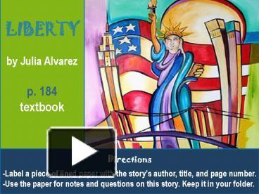 liberty by julia alvarez summary Liberty by julia alvarez one day zayne reineke summary my literary element was in julia alvarez's liberty a family experiences irony and symbolism in a.