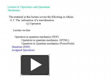 PPT – Lecture 6: Operators and Quantum PowerPoint