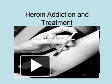 heroin addiction and treatment With a high potential for abuse, a heroin user becomes addicted quickly and undergoes numerous dangers, various diseases, depression, coma, overdose, and death.