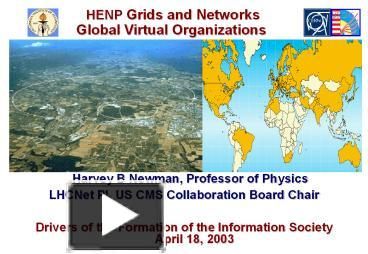 PPT – Harvey B Newman, Professor of Physics PowerPoint