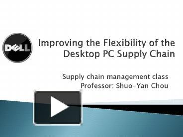 dell inc improving the flexibility of the desktop pc supply chain answer to case study