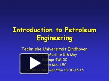Ppt introduction to petroleum engineering powerpoint presentation ppt introduction to petroleum engineering powerpoint presentation free to view id 213bd5 yjq3n toneelgroepblik Images