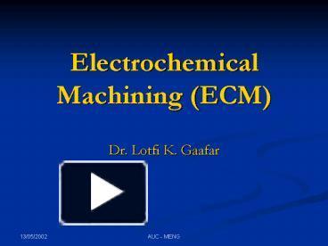 PPT – Electrochemical Machining ECM PowerPoint presentation