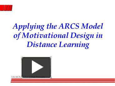 Ppt Applying The Arcs Model Of Motivational Design In Distance Learning Powerpoint Presentation Free To Download Id 2220bb Zdc1z